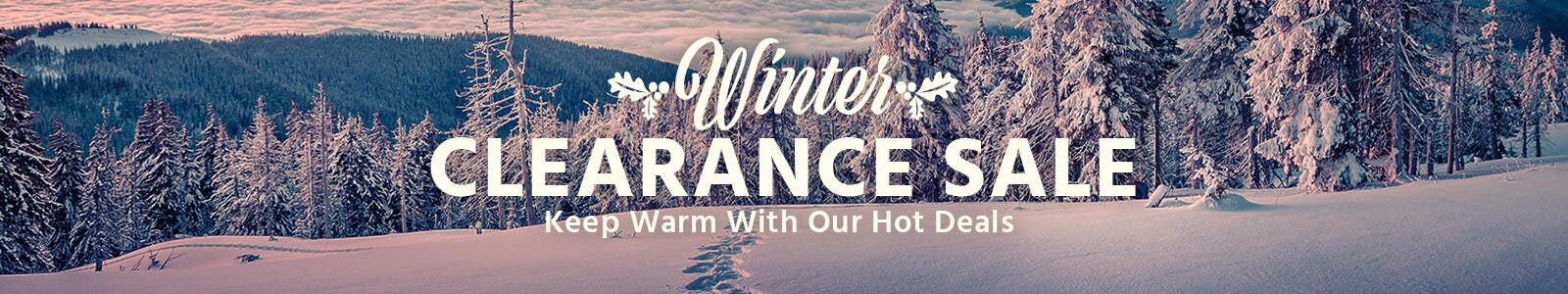 Winter Clearance Sale - Keep Warm with Our Hot Deals