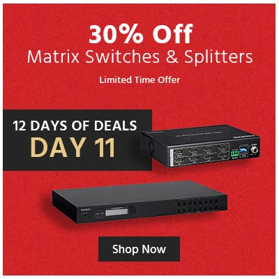 Up to 30% off matrices & splitters, limited time offer, shop now