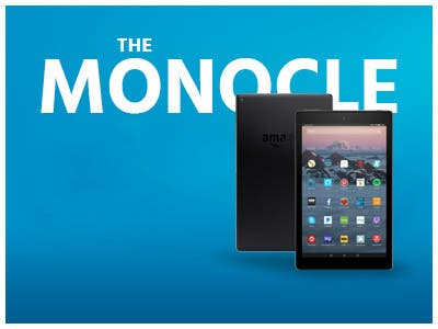 The monocle, One Day. One Deal, Fire HD 10 Tablet with Alexa Hands-Free | $119.99 + Free Standard US Shipping, shop now