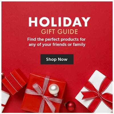 Holiday gift guide, find the perfect products for any of your friends and family, everything you need and more, shop now