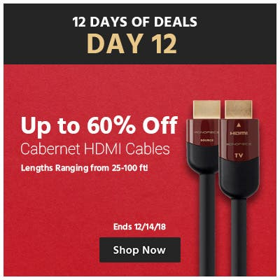Up to 60% off, hdmi Cabernet cables, lengths ranging from 25 to 100 feet, ends 12/14/18, shop now