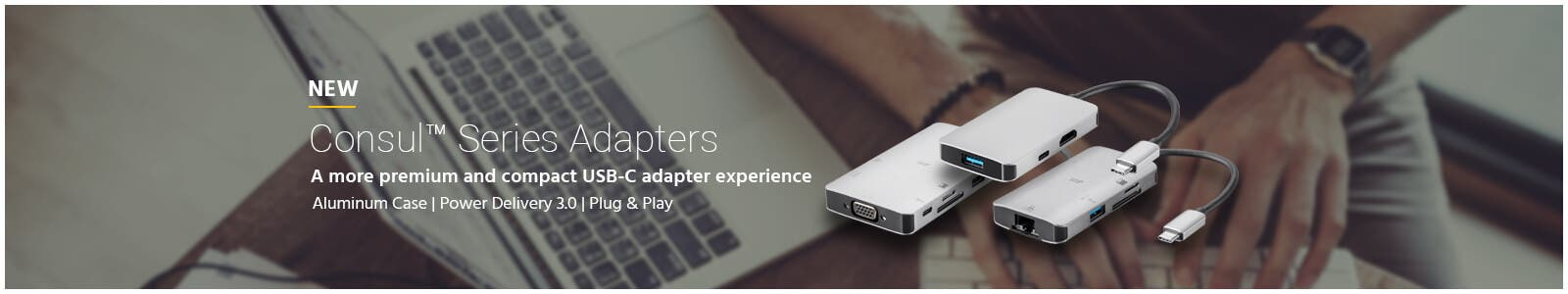 new, consul series adapters, a more premium and compact USB-C adapter experience