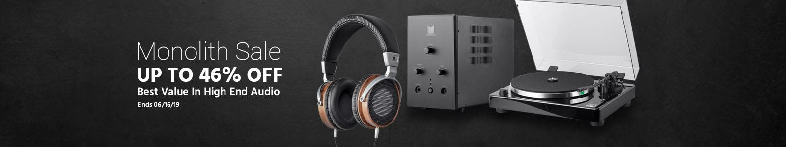 Monolith Sale, up to 39% off, best value in high end audio, ends 02/10/19