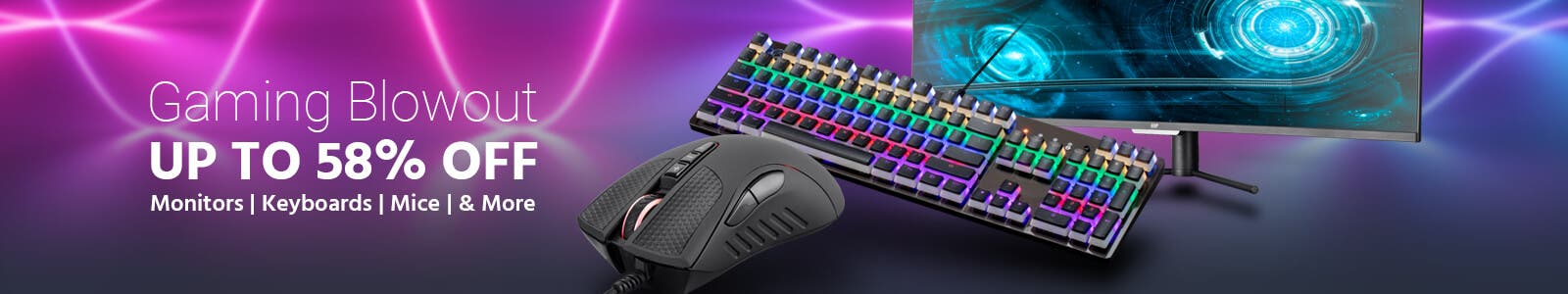 Gaming Blowout, Up To 58% Off! Monitors | Keyboards | Mice | & More! Shop Now