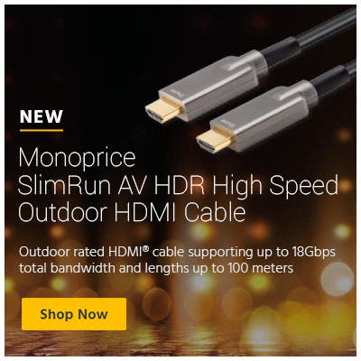 Monoprice Slimrun AV HDR high speed outdoor hdmi cable. Outdoor ratedd hdmi cable supporting up to 18gbps total bandwidth and lengths up to 100 meters. Shop Now