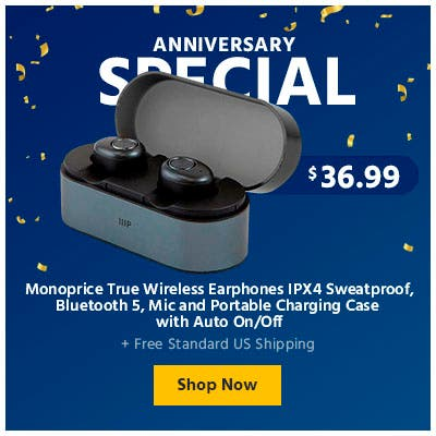 Anniversary Sale, Monoprice True Wireless Earphones, with portable charging case, shop now