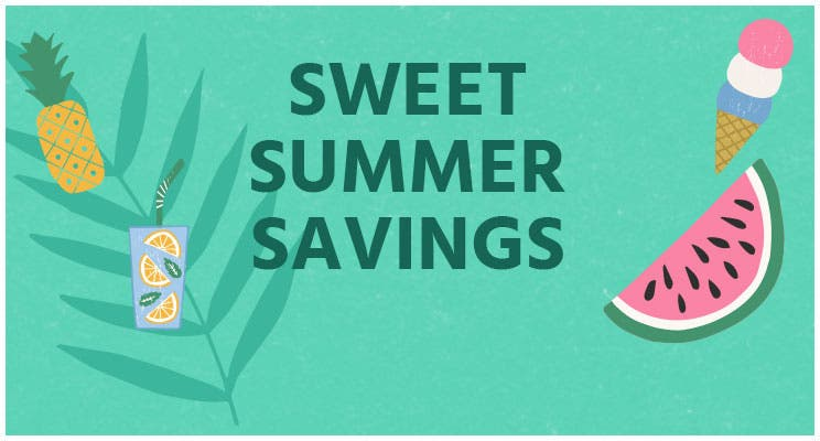 Sweet Summer Savings up to 50% off Summer