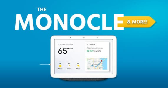"The Monocle. & More One Day. One Deal. Google Home Hub Hands-Free Smart Speaker with 7"" Screen - charcoal - GA00515-US $79.99 + Free Standard US Shipping Ends 06/04/20 While Supplies Last"