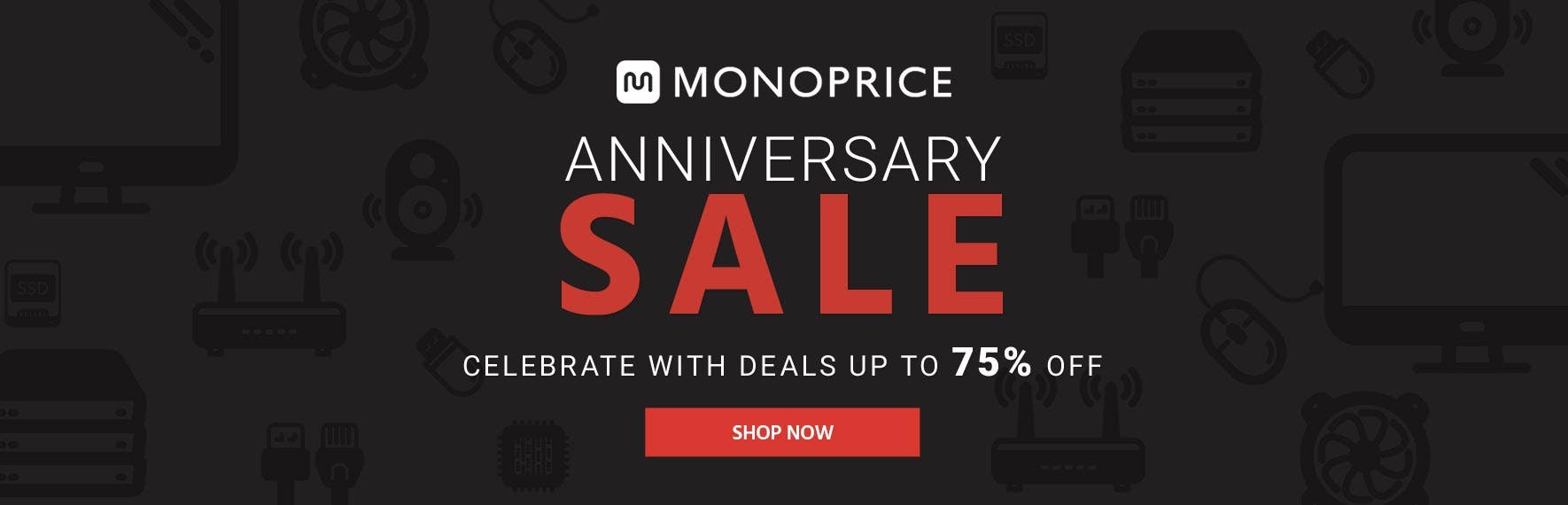 Monoprice (logo)Anniversary Sale Celebrate with deals up to 75% off Shop Now >