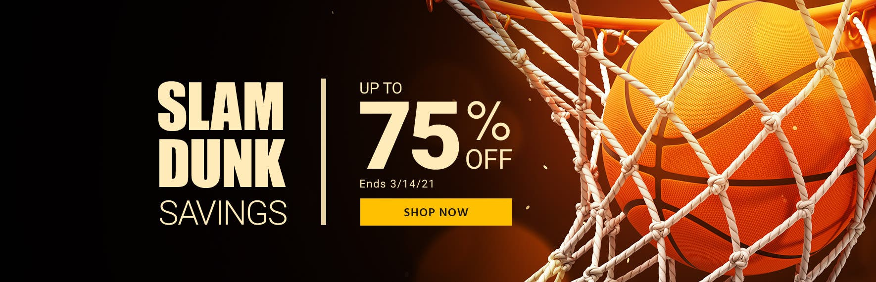 Slam Dunk Savings Up to 75% off