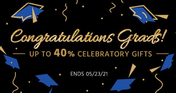 Congratulations Grads! Up to 40% Celebratory Gifts Ends 5/23/21 Shop Now