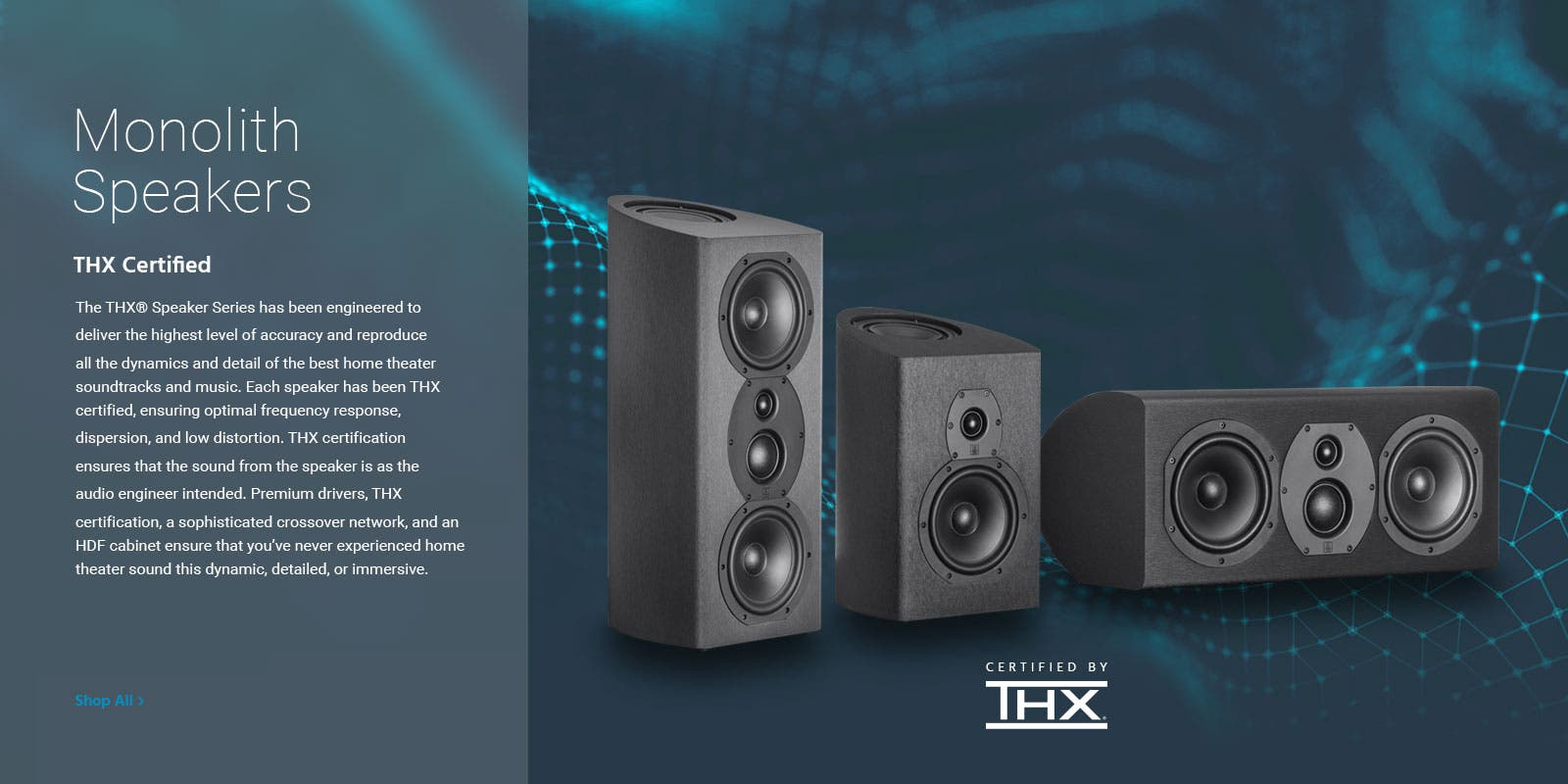 Monolith Speakers, Monolith K-BAS Reference seires. Bass in a bookshelf! The Monolith K-BAS Reference series bookshelf speaker utilizes K-BAS (Kenetic Bass Amplification System) technology to give you low bass extension that no other speaker at this size or in this price range can match. Air Motion Cinema Series. The monolith air motion cinema series speakers brings the theater experience home! Engineered for accuracy, dynamics, and detail, the air motion cinema series sounds great for both movies and music, espically when used with a monolith series power amplifier.Shop All