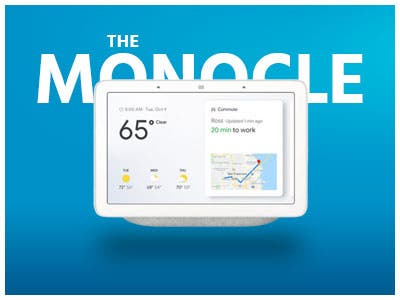 "The Monocle. One Day. One Deal. One Incredibly Low Price. Google Home Hub Hands-Free Smart Speaker with 7"" Screen 