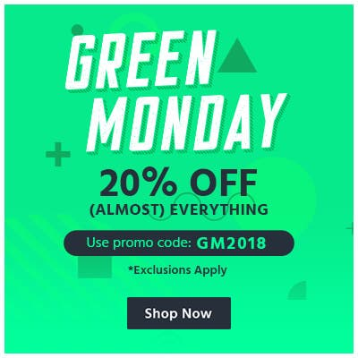 Green Monday, 20% off almost everything, use promo code: gm2018, exclusions apply